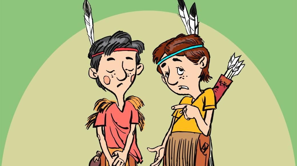 Indiáni z Větrova sem tam vyvedou pěknou neplechu